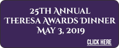 25th Annual Theresa Awards Dinner May 3, 2019